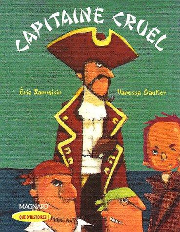 CAPITAINE CRUEL: SANVOISIN GAUTIER