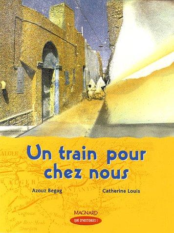 TRAIN POUR CHEZ NOUS -UN-: BEGAG LOUIS
