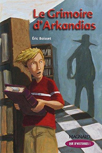 9782210625136: La trilogie d'Arkandias, Tome 1 : Le grimoire d'Arkandias (Que d'histoires !)