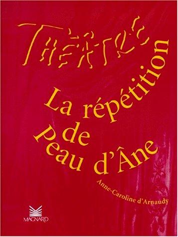 9782210652033: La Répétition de Peau d'Ane