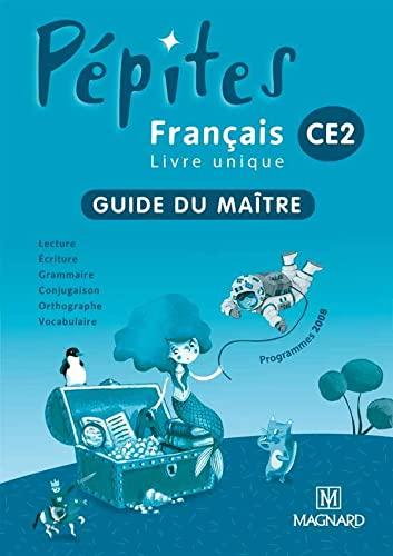 PEPITES FRANCAIS CE2 GUIDE DU MAITRE: COLLECTIF
