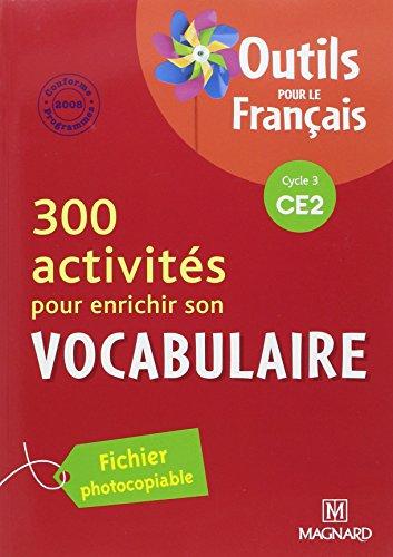 9782210654143: 300 activités pour enrichir son vocabulaire CE2 : Fichier photocopiable (Outils pour le français)