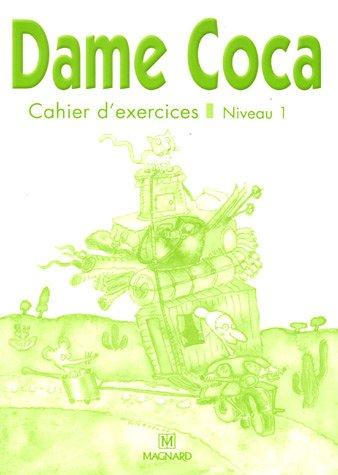 DAME COCA CAHIER CP EXERCICES NIVEAU 1: COLLECTIF ED 2006