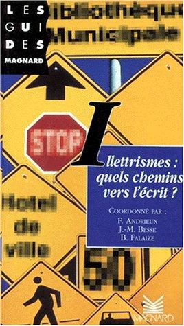 9782210719705: Illéttrismes : Quels chemins vers l'écrit ?, les actes de l'université d'été, du 8 au 12 juillet 1996
