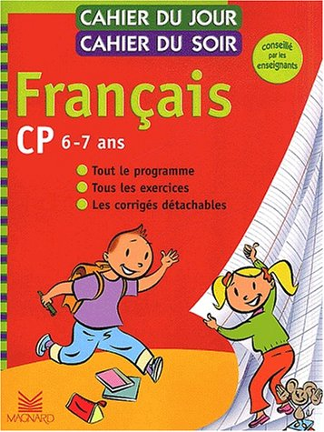9782210744585: Cahier du jour, cahier du soir Français CP, 6-7 ans : Tout le programme, tous les exercices, les corrigés détachables