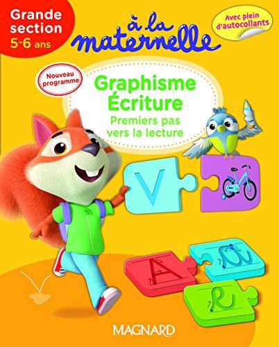 GRAPHISME ECRITURE 1ERS PAS ECRIT GS 5-6: A LA MATERNELLE 2016
