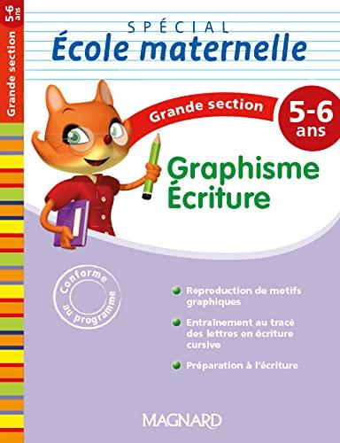 GRAPHISME ECRITURE GS 5-6 ANS: SPECIAL ECOLE MATERN