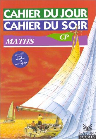 9782210751316: Cahier du jour, cahier du soir, Maths CP, 6-7 ans : Tout le programme, tous les exercices, les corrigés détachables