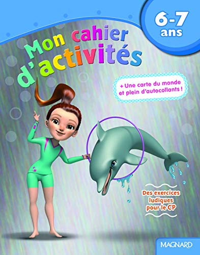 MON CAHIER D ACTIVITES DAUPHIN 6-7 ANS: NED 2016