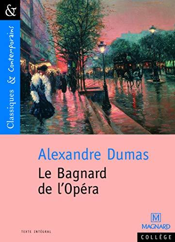 BAGNARD DE L OPERA -LE-: DUMAS ALEXANDRE