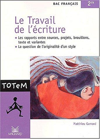 9782210755055: Le Travail de l'écriture (Totem)