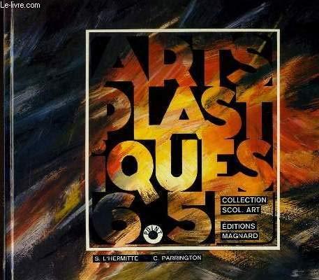 Arts plastiques : 6e, 5e [Jan 01,: L'hermitte