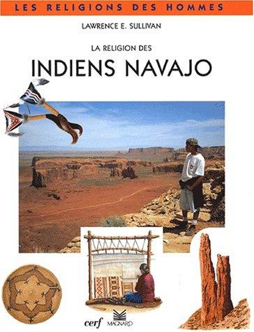 La Religion des indiens Navajo: Sullivan, Lawrence-E
