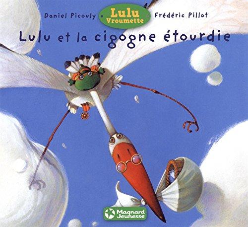 9782210960824: Lulu Vroumette : Lulu et la cigogne �tourdie