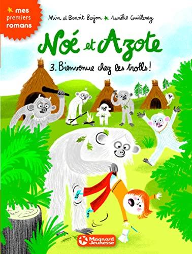 9782210961135: Noé et Azote, Tome 3 : Bienvenue chez les trolls ! (Mes premiers romans)