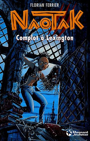 9782210969155: Naotak, Tome 2 : Complot à Lexington