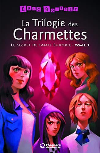 9782210969414: La trilogie des Charmettes, Tome 1 : Le secret de tante Eudoxie