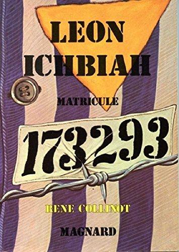 9782210970458: D'auschwitz Et D'ailleurs... Carnets De Déportation De Léon Ichbiah, Matricule 173293. Recueillis Par Maguy Ichbiah. Texte Établi, Présenté Et Annoté Par René Collinot