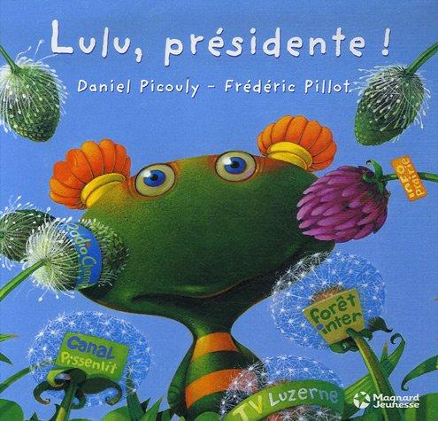 9782210979789: Lulu Vroumette : Lulu, présidente !