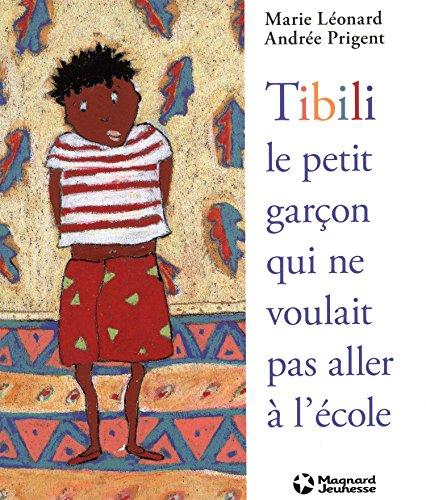 9782210983410: Tibili, le petit garçon qui ne voulait pas aller à l'école (J'apprends avec tibili)