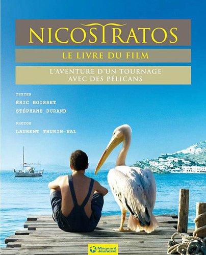 9782210984950: Nicostratos, le livre du film : L'aventure d'un tournage avec des pélicans
