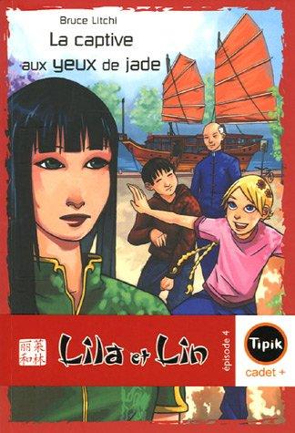 9782210985414: Lila et Lin, Tome 4 : La captive aux yeux de jade