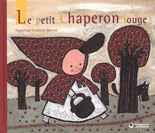 PETIT CHAPERON ROUGE -LE-: MANSOT FREDERICK