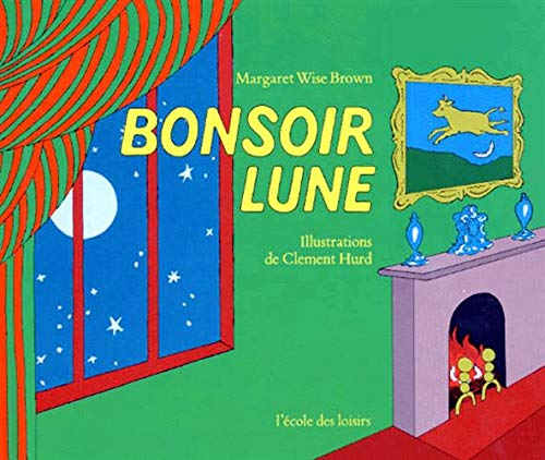 Bonsoir Lune (French Edition) (9782211010283) by Margaret Wise Brown