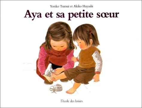 Aya et sa Petite Soeur (9782211010344) by Tsutsui, Yoriko; Hayashi, Akiko; Reinharez, Isabelle