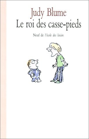 Le Roi DES Casse-Pieds = Superfudge (French Edition) (2211012477) by Judy Blume