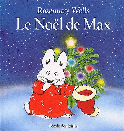 Le Noel De Max (Max & Ruby) (French Edition) (9782211013031) by Rosemary Wells