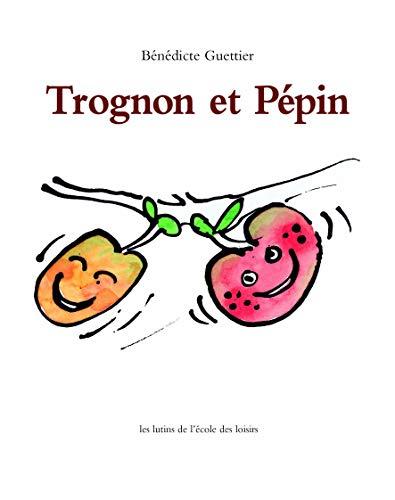 9782211014755: Trognon ET Pepin (French Edition)