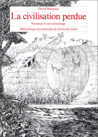 9782211016834: La Civilisation perdue : Naissance d'une archéologie