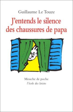 J'entends le silence des chaussures de papa (2211018939) by Guillaume Le Touze; Bénédicte Guettier