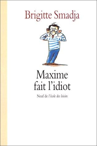 9782211019682: Maxime fait l'idiot