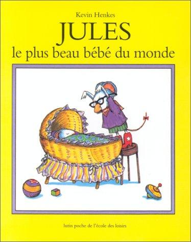 9782211020459: Jules, Le Plus Beau Bebe Du Monde = Julius, the Baby of the World