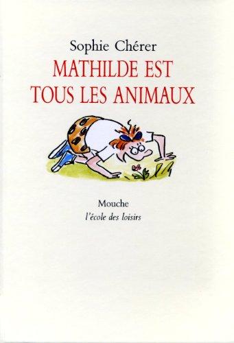 9782211020756: Mathilde est tous les animaux