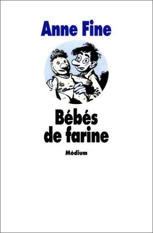 BÉBÉS DE FARINE (LES): FINE ANNE
