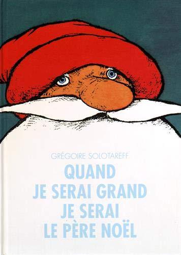 9782211025409: Quand je serai grand, je serai le père Noël (Albums)