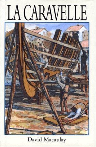La Caravelle (French Edition): David Macaulay