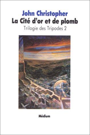 9782211030106: Trilogie des Tripodes, tome 2 : La Cité d'or et de Plomb