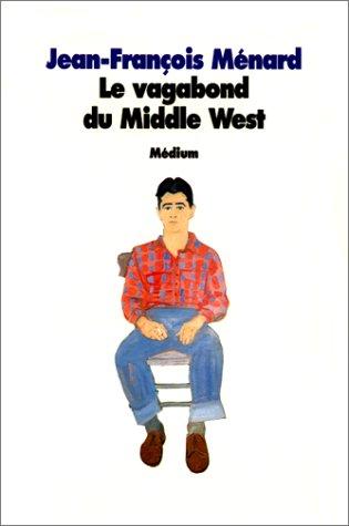 Le Vagabond du Middle West (221103067X) by Jean-François Ménard