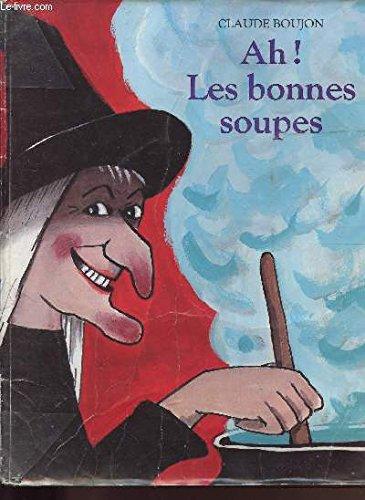 Ah ! Les bonnes soupes: n/a