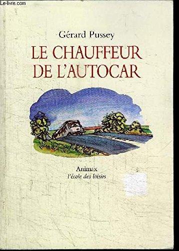 Le chauffeur de l'autocar [Broch�] by Pussey,: Pussey G�rard, Dumas