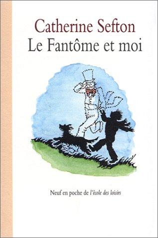 Le Fantôme et moi: Sefton Catherine, Seyvos