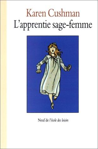 L'Apprentie sage-femme (2211036759) by Cushman, Karen; Fejtö, Raphaël