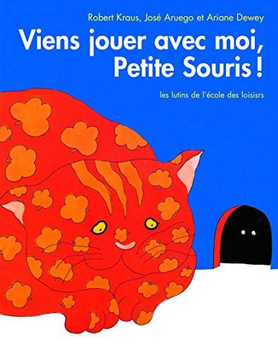 9782211037235: Viens Jouer Avec Moi, Petite Souris! = Come Oou and Play, Little Mous