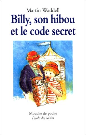 Billy, son hibou et le code secret (2211037291) by Waddell, Martin; Dinan, Carolyn