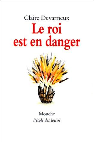 9782211038867: Le Roi est en danger (French edition)