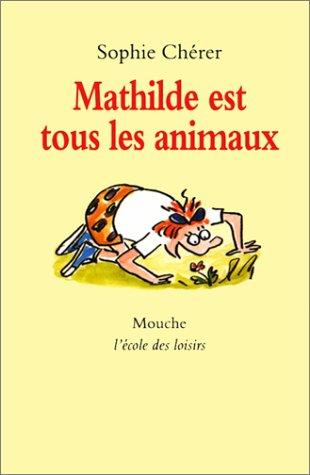 9782211038942: Mathilde est tous les animaux